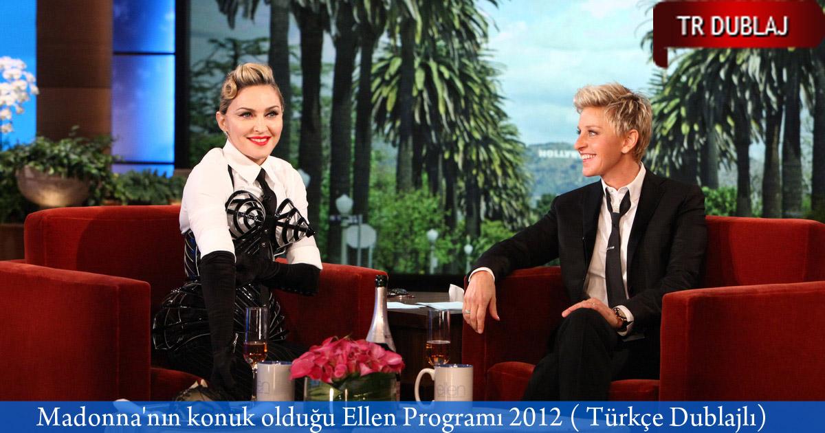 Madonna'nın konuk olduğu Ellen Programı 2012 ( Türkçe Dublajlı) izle